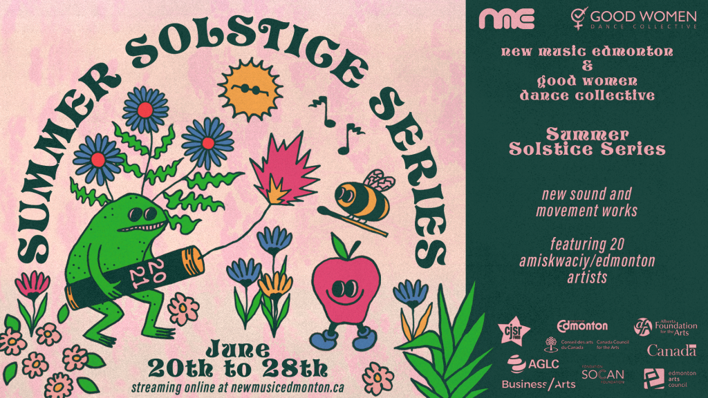 Poster for Summer Solstice Event hosted by New Music Edmonton and Good Women Dance Collective.